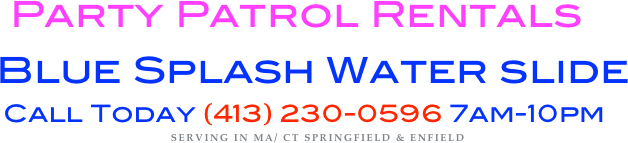 Party Patrol Rentals                                  Blue Splash Water slide