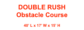 DOUBLE RUSH Obstacle Course